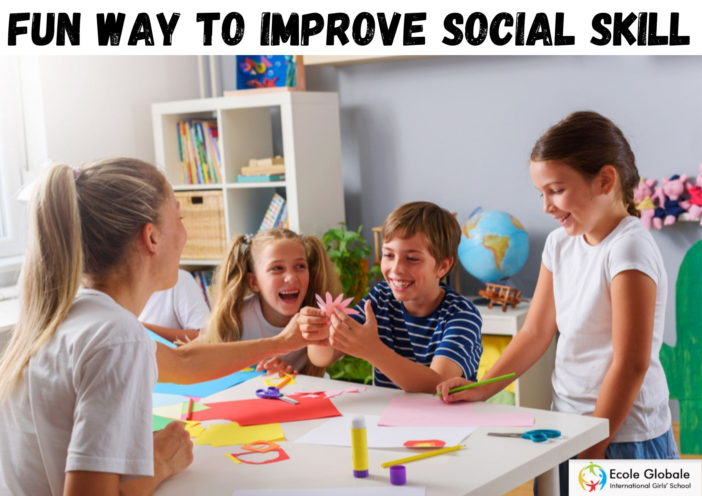 FUN ACTIVITIES FOR IMPROVING THE SOCIAL SKILLS OF STUDENTS