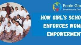 HOW GIRL'S SCHOOLS ENFORCES WOMEN EMPOWERMENT